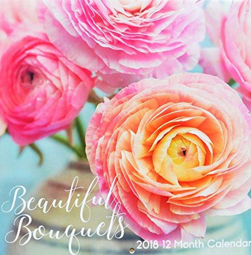 2018 Beautiful Bouquets Wall Calendar