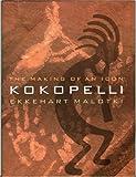 img - for Kokopelli: The Making of an Icon by Ekkehart Malotki (2000-11-01) book / textbook / text book