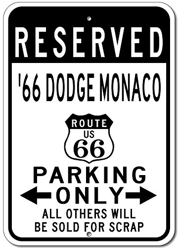 The Lizton Sign Shop 1966 66 Dodge Monaco Route 66 Reserved Parking Aluminum Street Sign - ()