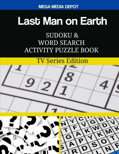Read Online Last Man on Earth Sudoku and Word Search Activity Puzzle Book: TV Series Edition pdf epub