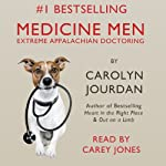 Medicine Men: Extreme Appalachian Doctoring | Carolyn Jourdan