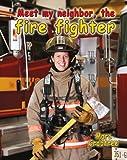 Meet My Neighbor, the Firefighter, Marc Crabtree, 0778708721