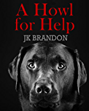 A Howl for Help (The Howl Series Book 3)