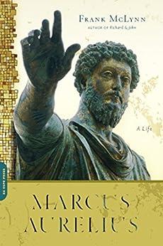 Marcus Aurelius: A Life by [McLynn, Frank]