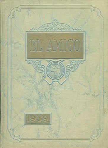 El Amigo 1939 - Yearbook of Colorado Medical Training School, At the Denver General Hospital, Denver, Colorado
