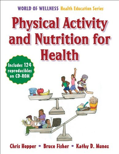 Physical Activity and Nutrition for Health (World of Wellness Health Education)