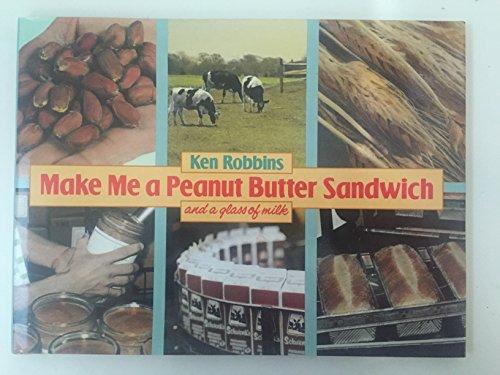 Make Me a Peanut Butter Sandwich and a Glass of Milk (Glass Sandwich Milk)