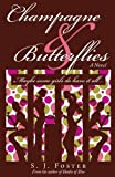 Champagne and Butterflies, S. J. Foster, 1440139555