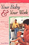 img - for Your Baby & Your Work (National Childbirth Trust Guide) book / textbook / text book
