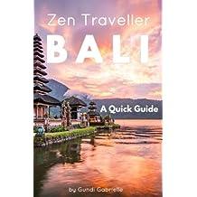 BALI - Zen Traveller: A Quick Guide