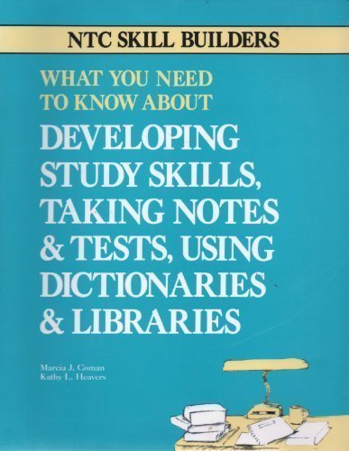 What You Need to Know About Developing Study Skills, Taking Notes and Tests, Using Dictionaries and Libraries (NTC Skill Builders) by Marcia J. Coman (1991-03-03)