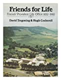 img - for Friends for Life: Friends Provident Life Office, 1832-1982 book / textbook / text book