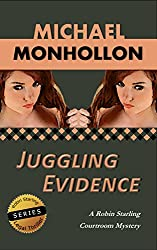 Juggling Evidence (A Robin Starling Courtroom Mystery)
