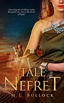 The Tale of Nefret (The Desert Queen Book 1) by [Bullock, M.L.]