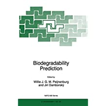Biodegradability Prediction: Proceedings of the NATO Advanced Research Workshop on QSAR Biodegradation II - QSARs for Biotransformation and Biodegradation, ... Science Partnership Subseries: 2 Book 23)