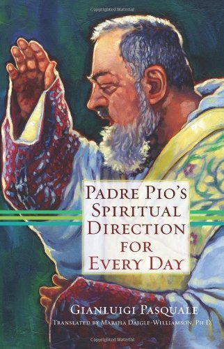 - Padre Pio's Spiritual Direction for Every Day