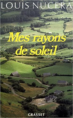 Amazon.fr - Mes rayons de soleil - Nucéra, Louis - LivresAmazon