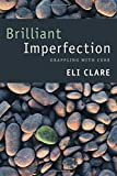 img - for Brilliant Imperfection: Grappling with Cure book / textbook / text book
