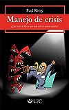 Manejo de crisis: ¿Qué hacer el día en que todo está en contra nuestra? (Spanish Edition)