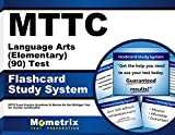 MTTC Language Arts (Elementary) (90) Test Flashcard Study System: MTTC Exam Practice Questions & Review for the Michigan Test for Teacher Certification (Cards)