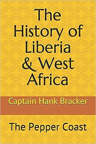 The History of Liberia by Captain Hank Bracker
