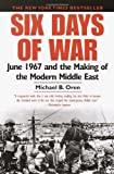 Book cover for Six Days of War: June 1967 and the Making of the Modern Middle East