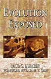 Evolution Exposed, Paul G. Humber, 1414106122
