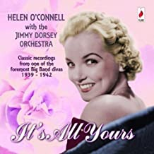 It's All Yours - Classic Recordings From One Of The Foremost Big Band Divas 1939-1942