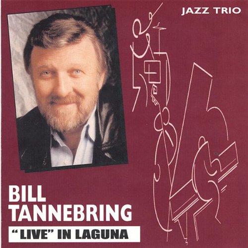 Bill Tannebring Live in Laguna