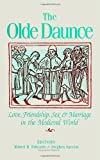 The Olde Daunce : Love, Friendship, Sex, and Marriage in the Medieval World, , 0791404404
