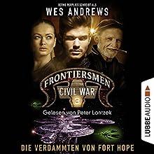 Die Verdammten von Fort Hope (Frontiersmen: Civil War 3) Hörbuch von Wes Andrews, Bernd Perplies Gesprochen von: Peter Lontzek