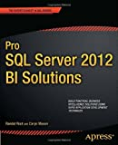 Pro SQL Server 2012 BI Solutions, Randal Root and Caryn Mason, 1430234881