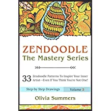 Zendoodle: 33 Zendoodle Patterns to Inspire Your Inner Artist--Even if You Think You're Not One! (Zendoodle Mastery Series)