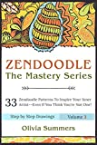 Zentangle: 33 Zentangle Patterns to Inspire Your Inner Artist–Even if You Think You're Not One!! (Zentangle Mastery Series Book 3) (Zendoodle Mastery Series)