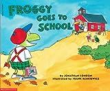 Froggy Goes to School, Jonathan London, 0590066935