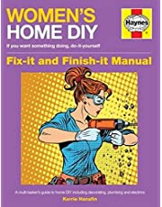 Women's Home DIY: Fix-it and Finish-it Manual