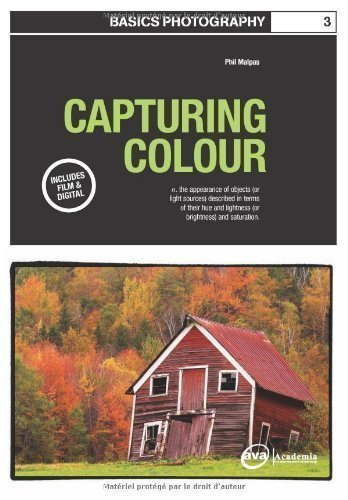 Basics Photography: Capturing Colour by Phil Malpas published by AVA Publishing (2007)