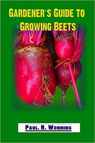 Gardeners Guide to Growing Beets Beet Culture Preservation and