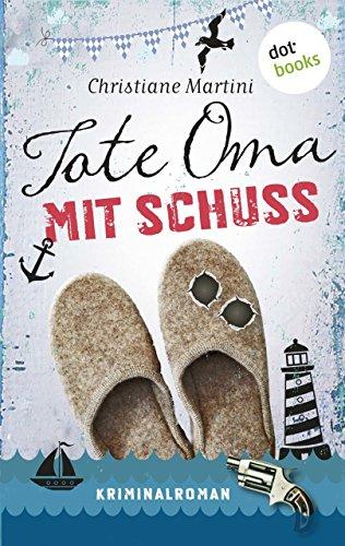 Tote Oma mit Schuss: Kriminalroman (Kriminalromane im GMEINER-Verlag) (German Edition)