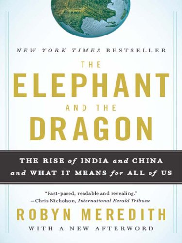 - The Elephant and the Dragon: The Rise of India and China and What It Means for All of Us