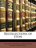 Recollections of Eton, Charles Frederick Johnstone and Sydney Prior Hall, 1146550227