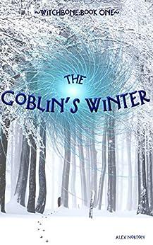 The Goblin's Winter by Alex Norton