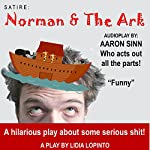 Satire: Norman and the Ark   Lidia LoPinto