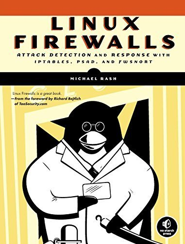 Linux Firewalls: Attack Detection and Response with iptables, psad, and fwsnort by Michael Rash - Mall Firewall