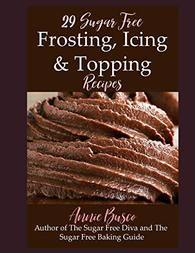 29 Sugar Free Icing, Frosting, and Topping Recipes