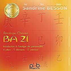Astrologie Chinoise Ba Zi : Introduction à l'analyse de personnalité