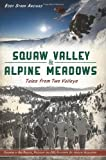 img - for Squaw Valley & Alpine Meadows: Tales from Two Valleys (Sports) book / textbook / text book