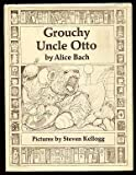 Grouchy Uncle Otto, Alice Bach, 0060203447