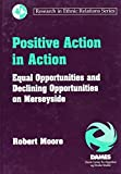 img - for Positive Action in Action: Equal Opportunities and Declining Opportunities on Merseyside (Research in Ethnic Relations Series) by Robert Samuel Moore (1997-08-31) book / textbook / text book