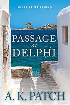 Passage at Delphi (Apollo Series) by [Patch, A.K.]